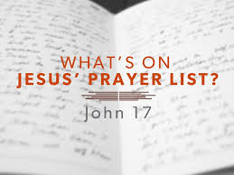 John 17 Jesus prayer list
