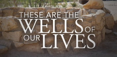 Genesis 26 wells of our lives