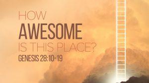 Genesis 28 awesome God