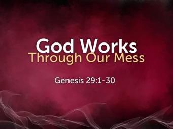 Genesis 29 God works