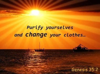 Genesis 35 change your clothes