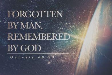 Genesis 40 forgotten by man