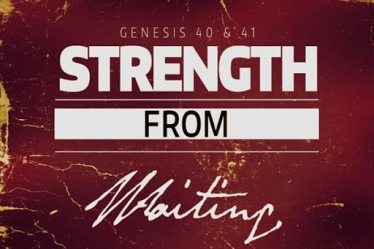 Genesis 40 strength in waiting