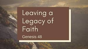 Genesis 48 legacy