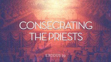 Exodus 29 consecrate