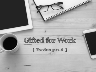 Exodus 31 gifted by God
