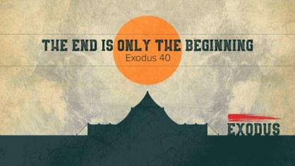 Exodus 40 end