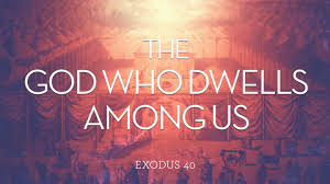 Exodus 40 God dwells
