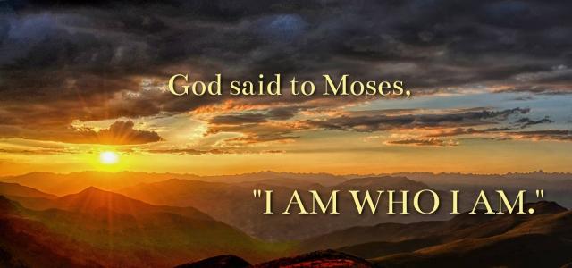 Exodus I am Who