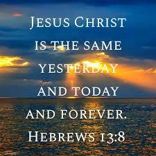 Hebrews 13 Jesus the same