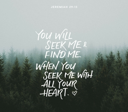Jeremiah 29 when you