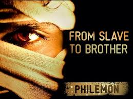 Philemon from slave to brother