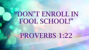 Proverbs 1 fool school