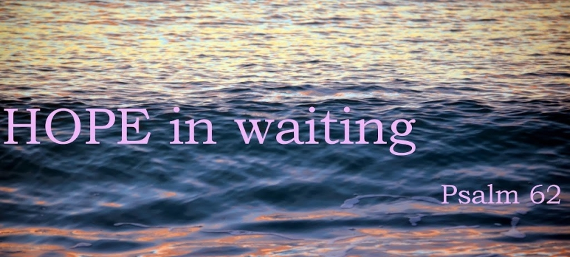 Psalm 62 hope in waiting