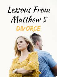 Matthew 5 divorce lessongs