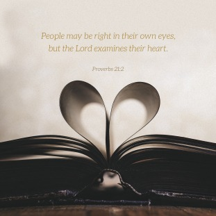 Proverbs 21 examines the heart