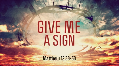 Matthew 12 give me a sign