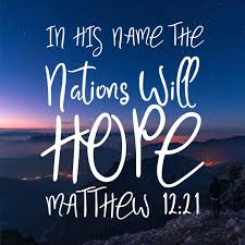 Matthew 12 hope in the Lord
