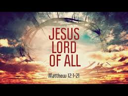 Matthew 12 Jesus is LORD