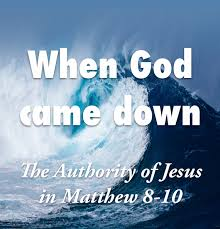 Matthew 8 God came down