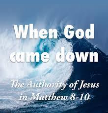 Matthew 8 God came down