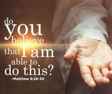 Matthew 9 do you believe