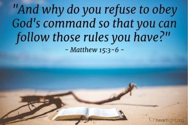 Matthew 15 follow the rules