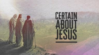 Matthew 17 Certain about Jesus