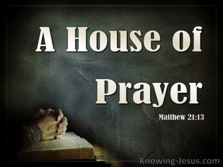 Matthew 21 house of prayer